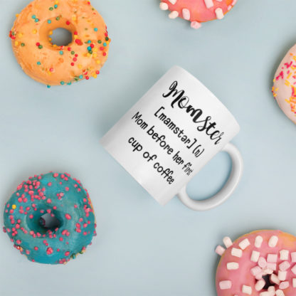 Momster before coffee11oz coffee and tea mug with donuts